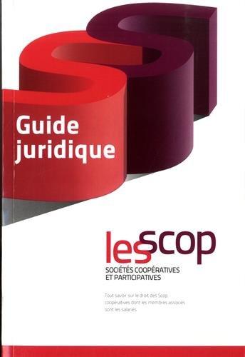 9782951084063: Guide juridique des Scop : Le droit des Sociétés coopératives et participatives