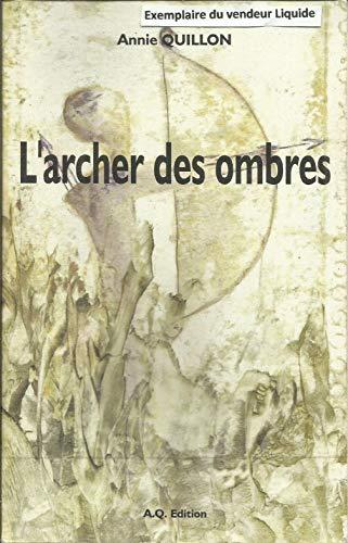 9782951084889: L'archer des ombres ou Mémoires traversières