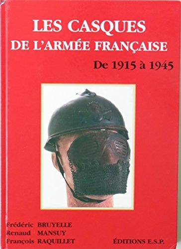 9782951096912: Les casques de l'armée française : 1915 à 1945
