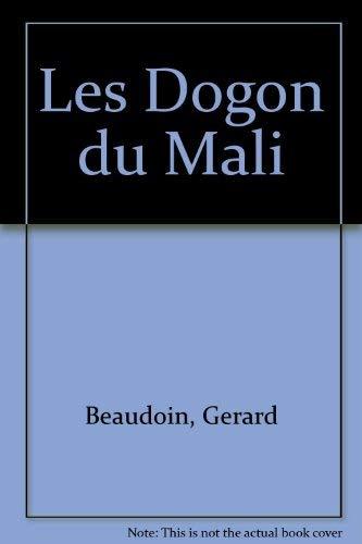 Les Dogon du Mali (French Edition): Beaudoin, Gerard
