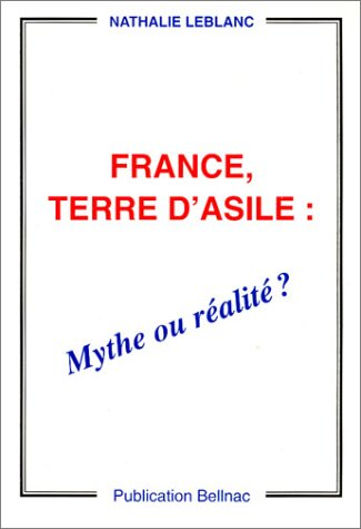 9782951112209: France, terre d'asile : Mythe ou réalité ?