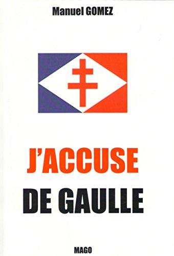 9782951119574: J'ACCUSE DE GAULLE