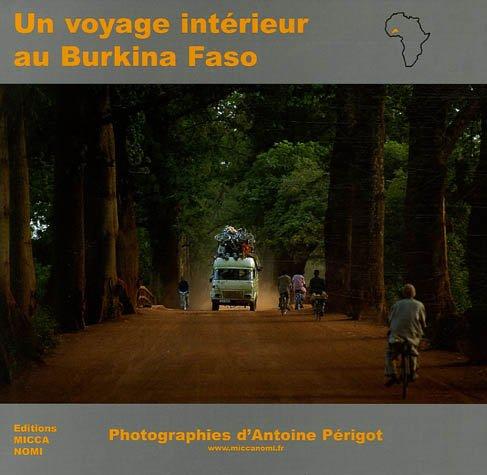 9782951141513: Un voyage intérieur au Burkina Faso