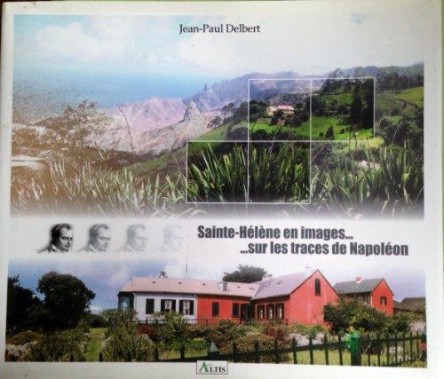 9782951143111: Sainte-H�l�ne en images : Sur les traces de Napol�on