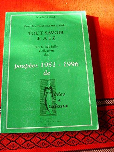 9782951148208: Tout savoir de A à Z sur la très belle collection des poupées, 1951-1996, de Modes & travaux : Pour le collectionneur averti