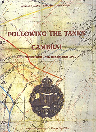 9782951169616: Following the Tanks: Cambrai 20 November - 7 December 1917