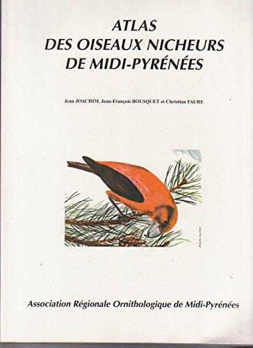 Atlas des oiseaux nicheurs de Midi-Pyrénées : Années 1985 à 1989 [Jan ...