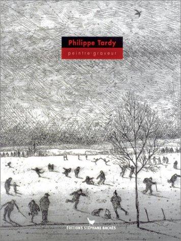 9782951198524: Philippe Tardy, peintre graveur