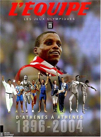 9782951203174: Les Jeux Olympiques : D'Athènes à Athènes - 1896-2004 (Coffret de 2 volumes)