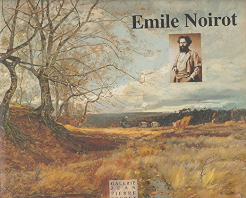 9782951203204: Emile Noirot 1853-1924 Biographie.