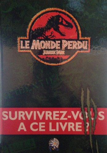 9782951203884: LE MONDE PERDU. : Jurassic Park