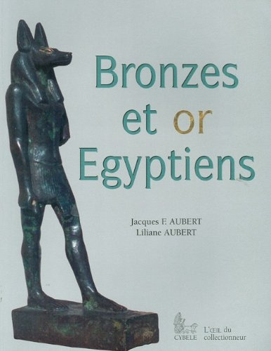 9782951209275: Bronzes et or egyptiens (Contribution A L'Egyptologie) (French Edition)
