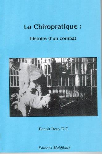 9782951211070: La Chiropratique : Histoire d'un combat