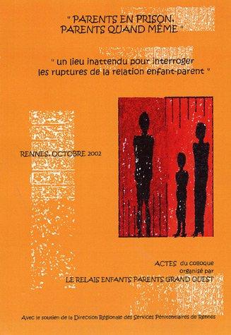 9782951226524: Parents en prison, parents quand même : Un lieu inattendu pour interroger les ruptures de la relation enfant-parent