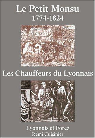 9782951227873: Le Petit Monsu (1774-1824) : Les chauffeurs du Lyonnais