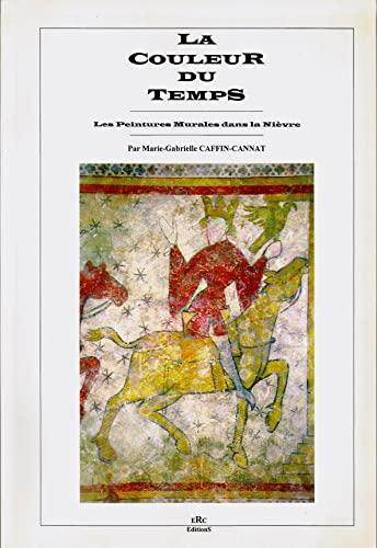 9782951230606: La couleur du temps : Les peintures murales dans la Nièvre