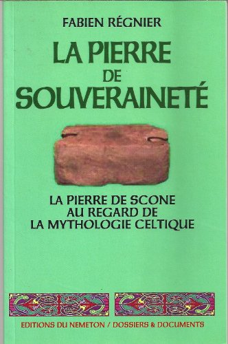 9782951243002: La pierre de souveraineté : La pierre de Scone au regard de la mythologie celtique (Dossiers & documents)