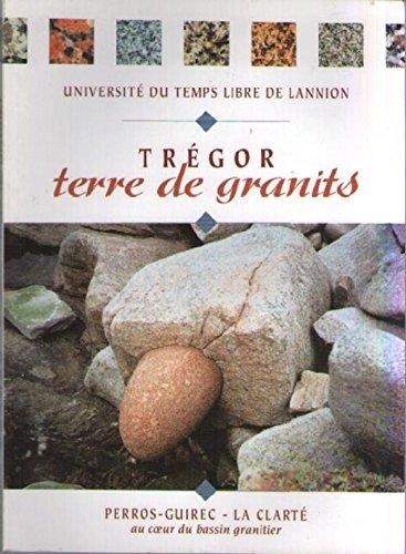 9782951252608: Trégor Terre de Granits - Perros-Guirec - La Clarté : au Coeur du Bassin Granitier