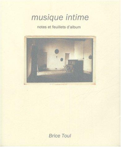 Musique intime -notes et feuillets d' album: TOUL Brice