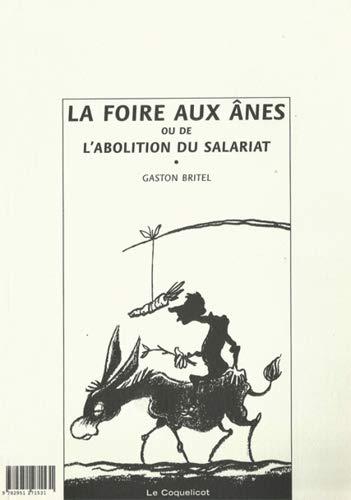 9782951271531: La Foire aux Anes Ou de l'Abolition du Salariat