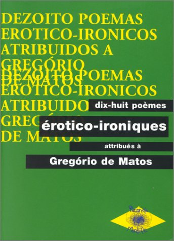 9782951291706: Dezoito poemas er�tico-ir�nicos =: Dix-huit po�mes �rotico-ironiques