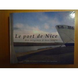 9782951295513: Le port de Nice : Des origines à nos jours