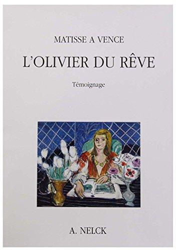 9782951298200: MATISSE A VENCE L' OLIVIER DU REVE Témoignage