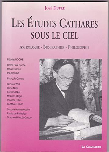 9782951307834: Les études cathares sous le ciel : Astrologie - Biographies - Philosophie