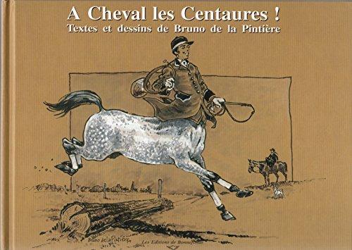 9782951317567: À cheval les centaures !