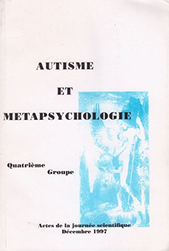 9782951321601: Autisme et m�tapsychologie : Actes de la journ�e scientifique des 13 et 14 d�cembre 1997