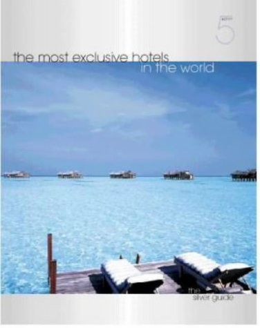 9782951326842: The Most Exclusive Hotels in the World 2003