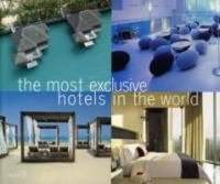 9782951326880: The Most Exclusive Hotels in the World
