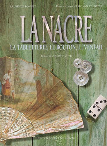 9782951343610: La nacre : tabletterie le bouton l'eventail