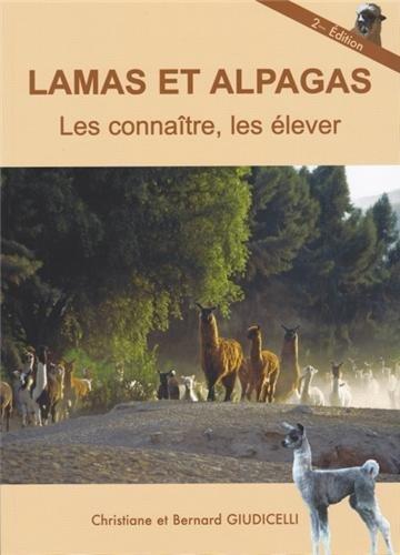 9782951359833: Lamas et alpagas, les connaître, les élever