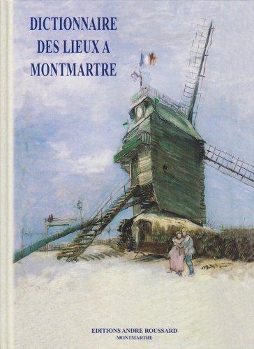 9782951360112: Dictionnaire des lieux à Montmartre