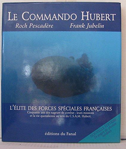 9782951368606: Le commando Hubert : Les nageurs de combat de la Marine nationale