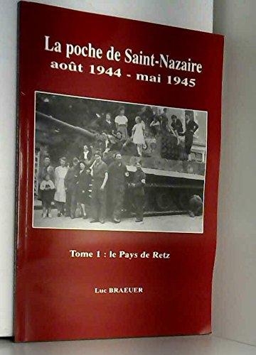 9782951378704: La poche de Saint-Nazaire, août 1944-mai 1945