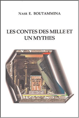 9782951380301: Les contes des mille et un mythes (French Edition)