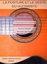 9782951380844: La posture et le geste du guitariste : Tome 1, Placements et posture