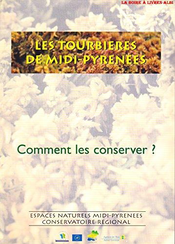 9782951382800: Les tourbi�res de Midi-Pyr�n�es : Comment les conserver ?