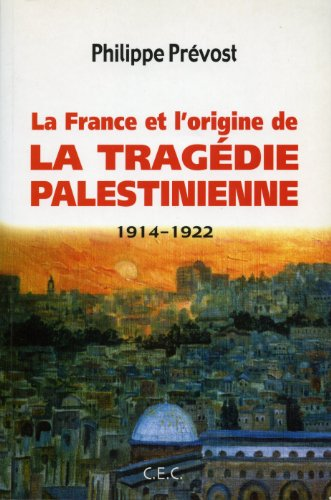 9782951396937: La France et l'origine de la tragédie palestinienne : 1914-1922