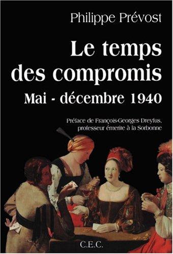 9782951396944: Le temps des compromis : Mai-d�cembre 1940