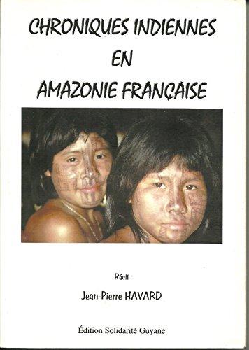 9782951398818: chroniques indiennes en Amazonie française Guyane