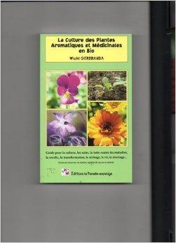9782951402911: La Culture des Plantes Aromatiques et Medicinales en Bio
