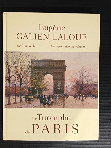9782951405608: Eugène Galien Laloue Catalogue Raisonne: Le Triomphe de Paris