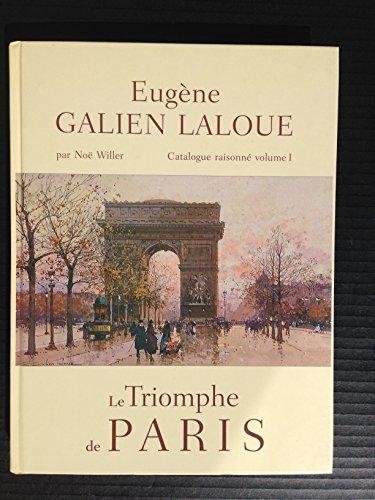 9782951405608: Eugène Galien Laloue Catalogue Raisonne: Le Triomphe de Paris