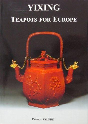 9782951413306: Yixing : Teapots for Europe