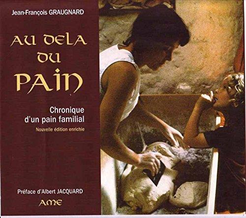 9782951416611: Au del� du pain : Chronique d'un pain familial