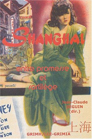 9782951428386: Shanghai : Entre promesse et sortilège
