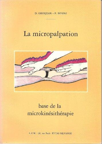 9782951433700: La micropalpation, base de la microkinésithérapie